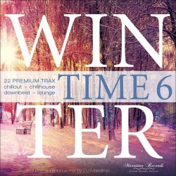 Winter Time Vol. 6 (22 Premium Trax: Chillout - Chillhouse - Downbeat - Lounge) (2018) FLAC