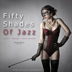 Fifty Shades of Jazz, Vol. 1 - Erotic, Sensual, Music Therapy (2017)