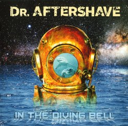 Dr. Aftershave - In The Diving Bell (2017)