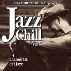 Berk & The Virtual Band - Jazz Chill, Vol. 3 (2010)