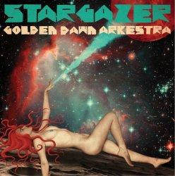 Golden Dawn Arkestra - Stargazer (2016)