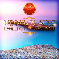 Hidden Places: Chillout & Ambient 7 (2018)