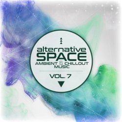 Alternative Space: Ambient & Chillout Music Vol 7 (2018)