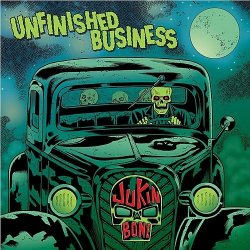 Jukin' Bone - Unfinished Business (2018)