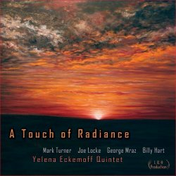 Yelena Eckemoff Quintet - A Touch Of Radiance (2014) [Hi-Res]