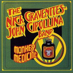 The Nick Gravenites–John Cipollina Band - Monkey Medicine (2016)