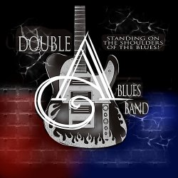 Double A Blues Band - Standing On The Shoulders (2018)