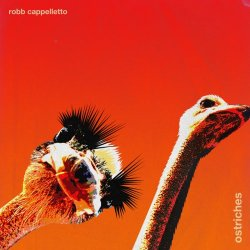 Robb Cappelletto - Ostriches (2017)