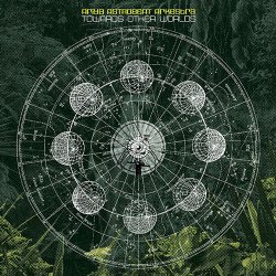 Ariya Astrobeat Arkestra - Towards Other Worlds (2012)