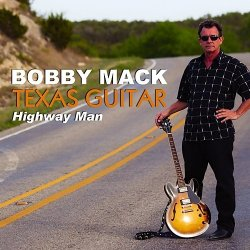 Bobby Mack - Texas Guitar (Highway Man) (2014)