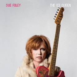 Sue Foley - The Ice Queen (2018)