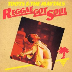 Toots & The Maytals - Reggae Got Soul (2015)