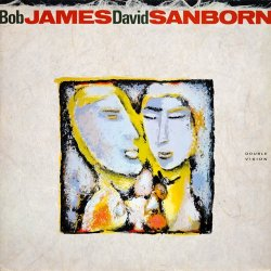 Bob James & David Sanborn - Double Vision (1986) [Vinyl]