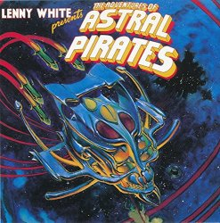 Lenny White - The Adventures Of The Astral Pirates (1978) [Vinyl]