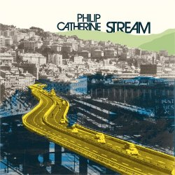 Philip Catherine - Stream (2017)