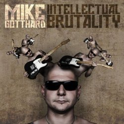 Mike Gotthard - Intellectual Brutality (2016)