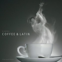 Tasty Sound Collection: Coffee & Latin (2009)