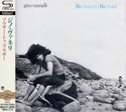 Gino Vannelli - Brother To Brother (2012) [SHM-CD]