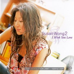 Susan Wong - I Wish You Love (2004) [SACD]