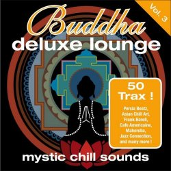 Buddha Deluxe Lounge: Mystic Chill Sounds Vol. 3 (2011)