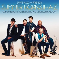 Dave Koz And Friends - Summer Horns II: from A to Z (2018) [Hi-Res]