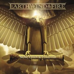 Earth, Wind & Fire - Now, Then & Forever (2013) [Hi-Res]