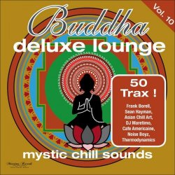Buddha Deluxe Lounge: Mystic Chill Sounds Vol. 10 (2015)