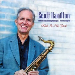 Scott Hamilton - Back In New York (2005)