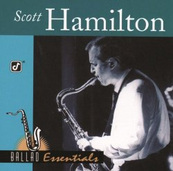 Scott Hamilton - Ballad Essentials (2000)