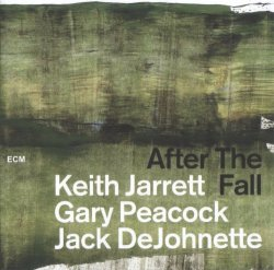 Keith Jarrett, Gary Peacock & Jack DeJohnete - After The Fall (2018)