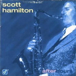Scott Hamilton - After Hours (1997)
