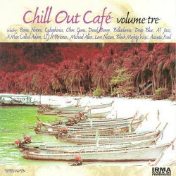 Chill Out Cafe Volume Tre (1999)