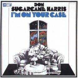 "Don ""Sugarcane"" Harris - I'm On Your Case (2017) [Hi-Res]"