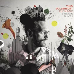 Timo Vollbrecht Fly Magic - Faces in Places (2018)