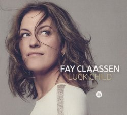 Fay Claassen - Luck Child (2017)