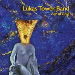 Lukas Tower Band - Age of Gold (2018)