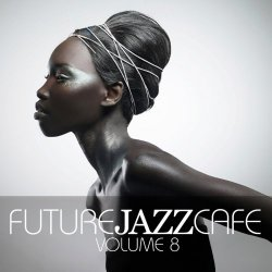 Future Jazz Cafe Vol. 8 (2017)