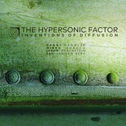 The Hypersonic Factor - Inventions of Diffusion (2018)