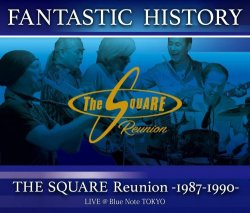The Square - Fantastic History / The Square Reunion: 1987-1990 Live @Blue Note Tokyo