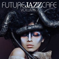 Future Jazz Cafe Vol. 7 (2016)