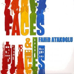 Fahir Atakoglu - Faces & Places (2009)