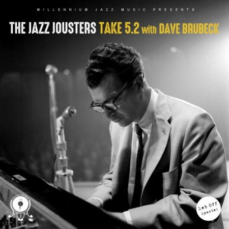 The Jazz Jousters - Take 5.2 with Dave Brubeck (2016) [Hi-Res]