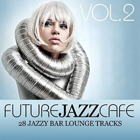 Future Jazz Cafe Vol. 2 (2010)