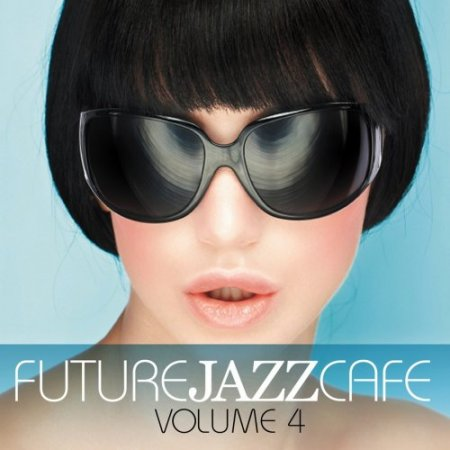 Future Jazz Cafe Vol. 4 (2013)