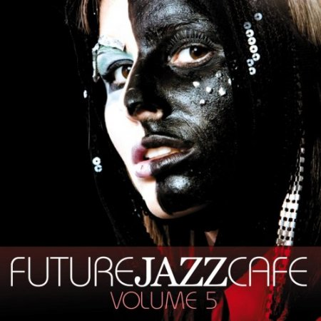 Future Jazz Cafe Vol. 5 (2014)