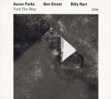 Aaron Parks, Ben Street, Billy Hart - Find The