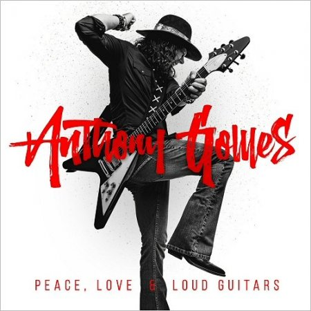 Anthony Gomes - Peace, Love & Loud Guitars (2018)