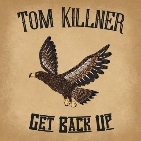 Tom Killner - Get Back Up (2018) [Hi-Res]