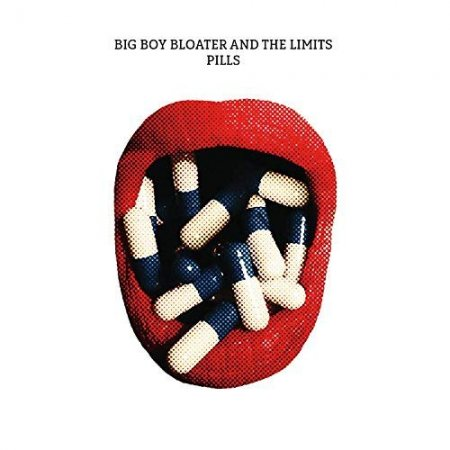 Big Boy Bloater And The Limits - Pills (2018)