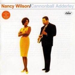 Nancy Wilson & Cannonball Adderley - Nancy Wilson & Cannonball Adderley 1961/1993